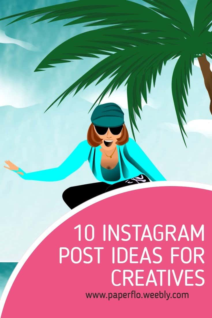 Picture of 10 INSTAGRAM POST IDEAS FOR CREATIVES paperflo.com