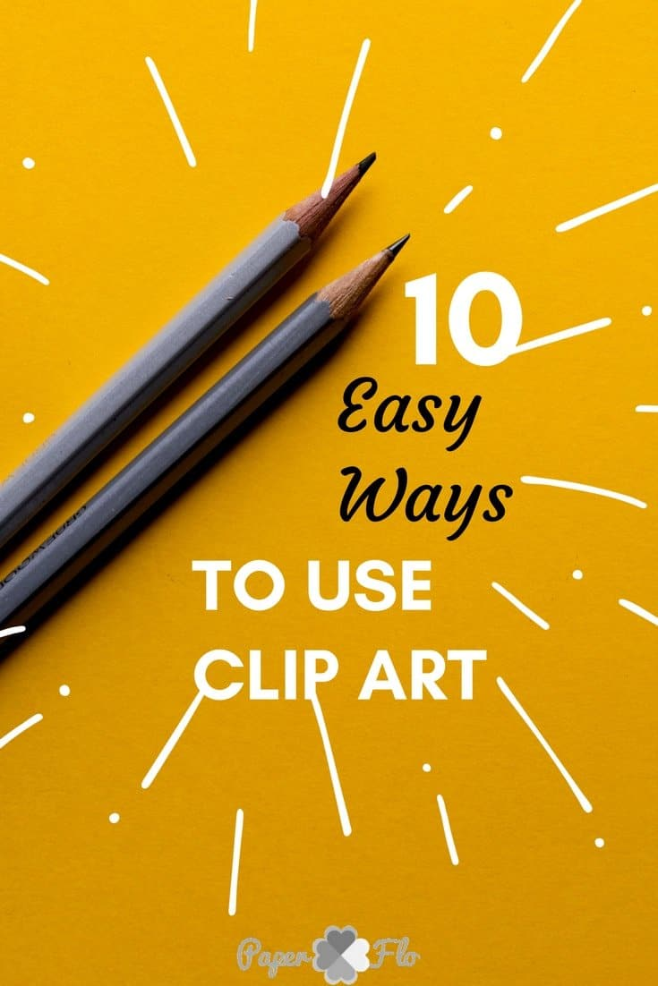 10 Easy Ways to Clip Art #paperflodesign #clipartideas #howtousesvgfiles