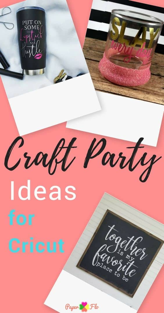 Craft party ideas to host for a fun girls night or for profit. With your Cricut machine, you can throw a party for fun or for your side hustle. Find out where to find the craft supplies to make your party come together and organize a party for a girl's night, bridal shower or your craft business. #paperflodesign #craftparty #cricutparty #cricutprojects