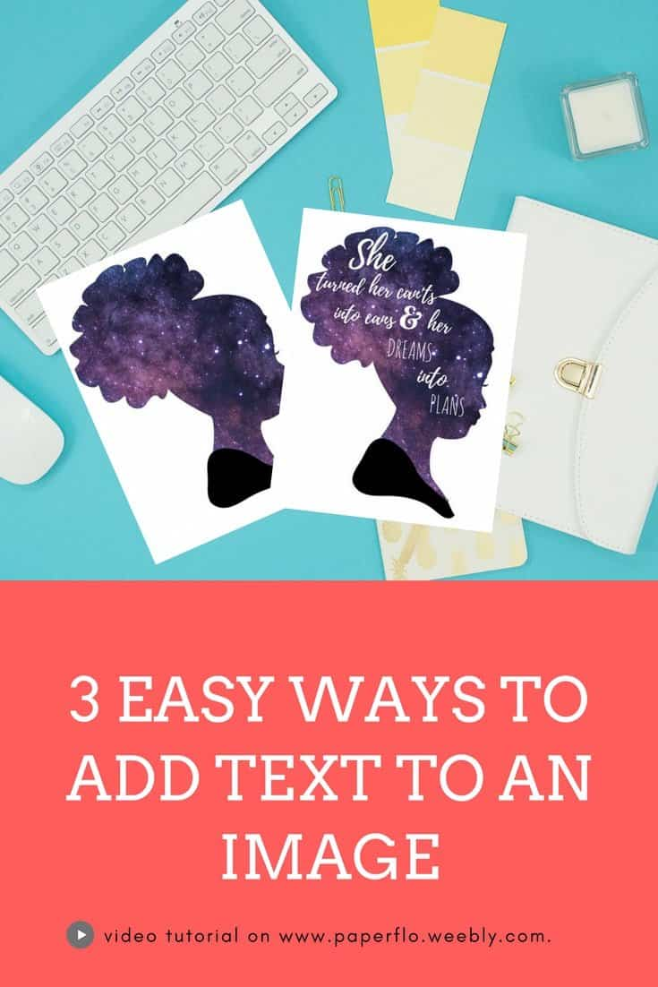 3 EASY WAYS TO ADD TEXT TO AN IMAGE Get three simple tips on adding text to your png, jpg or svg images Paper Flo Design #paperflodesign #svgfiles
