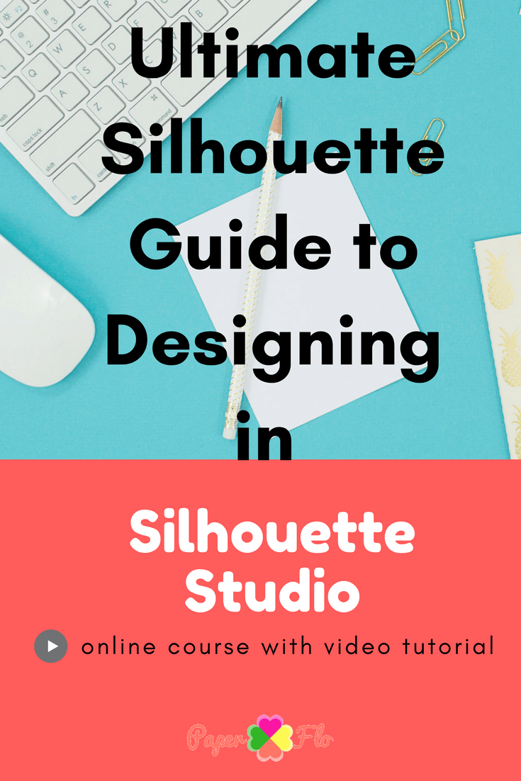 Ultimate Guide to Designing in Silhouette Studio #paperflodesign #svgfiles #cricutips #silhouetteprojects #paperflodesign #svgfiles #cricutips #silhouetteprojects