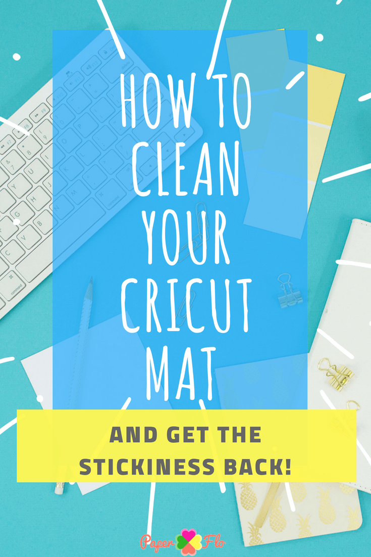 How to Clean Cricut Mat and Get the Stickiness Back #paperflodesign #cricuttips #crafttips #cricutprojects