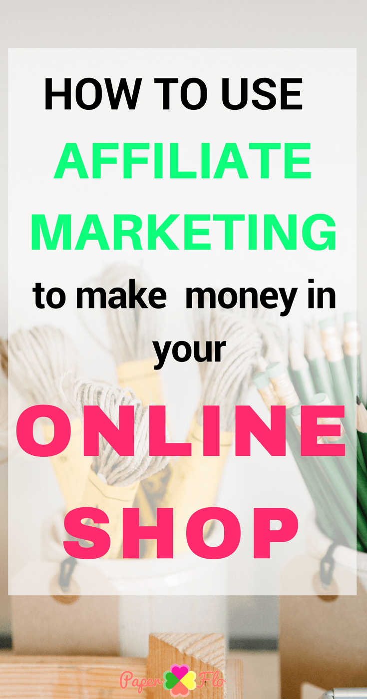 How to Grow your Etsy shop with Affiliate Marketing. If you're not using affiliate marketing on your blog or online shop, like Etsy or Shopify, you're leaving money on the table. #paperflodesign #etsytips #affiliatemarketing