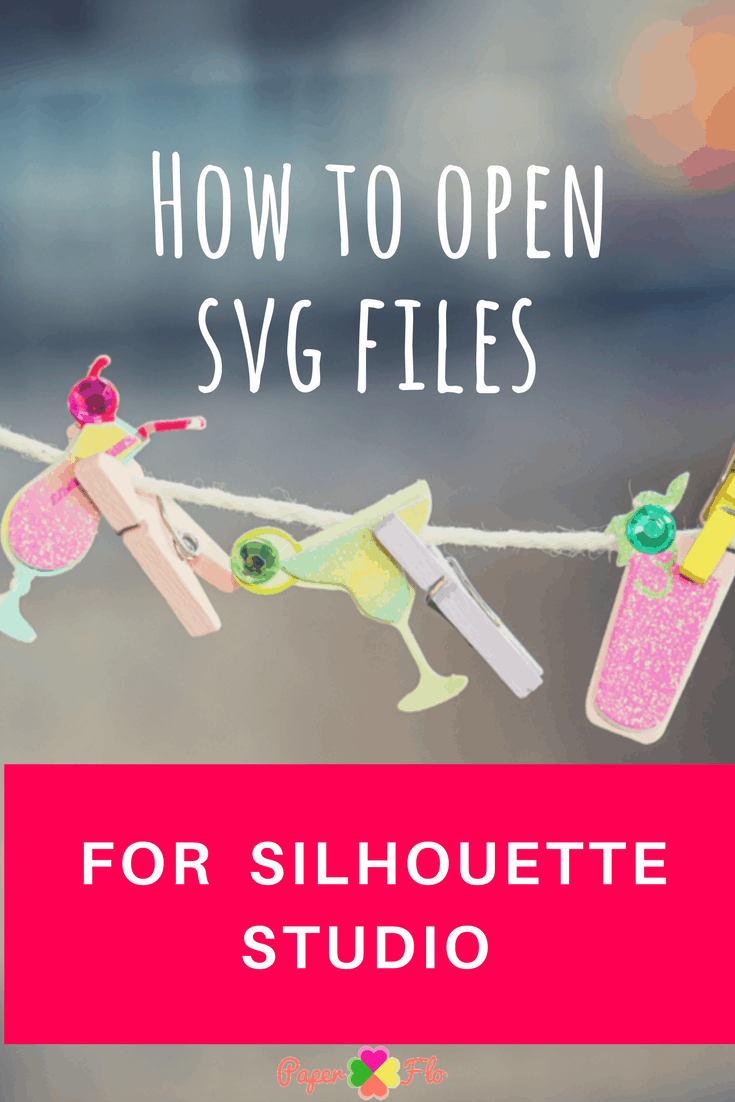 How to Open SVG Files A Silhouette Studio Cheat Sheet A quick guide to opening svg files in Silhouette Studio for basic edition and designer edition #paperflodesign #silhouettestudio #svgfiletips