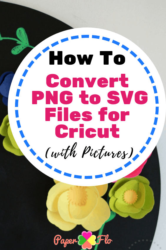 How to Convert PNG to SVG Files for Cricut with Pictures