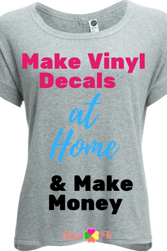 Make Vinyl Decals at Home and Make Money