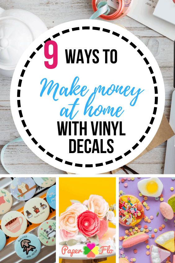 9 Ways to Make Money at home with vinyl decals