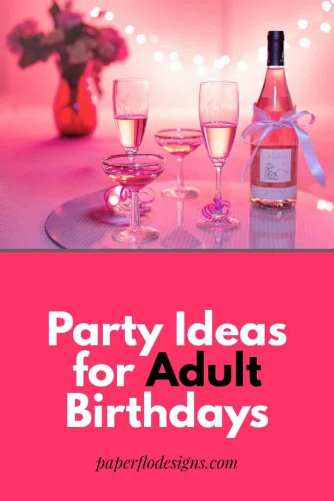 Party ideas for adult birthdays