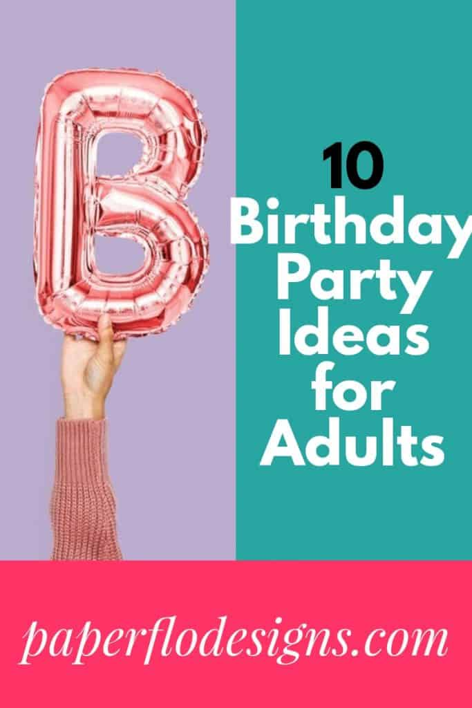 10 Birthday party ideas for adults
