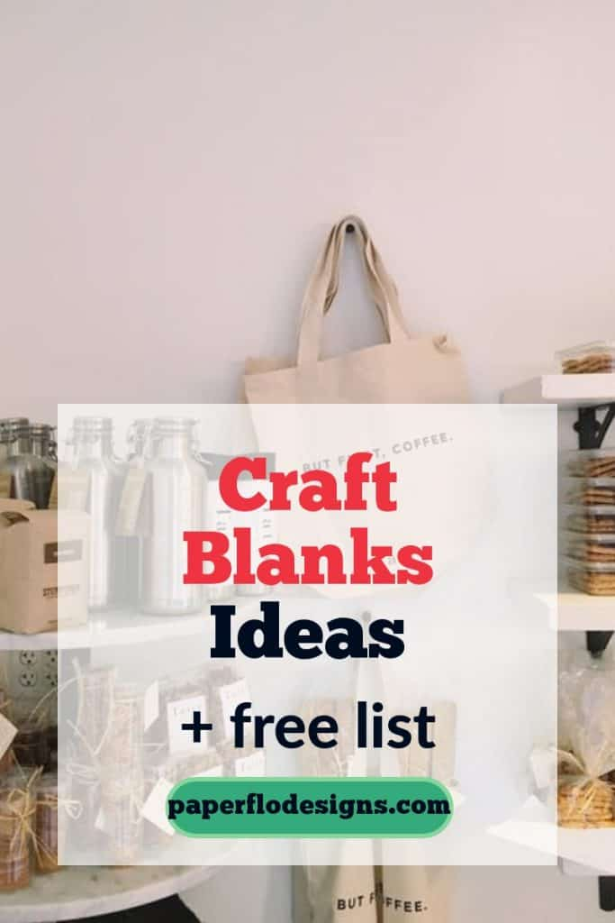 Craft blanks ideas + free list