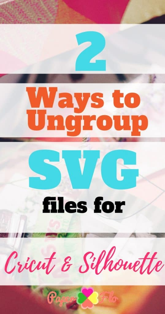 2 Ways to ungroup svg files for Cricut and Silhouette
