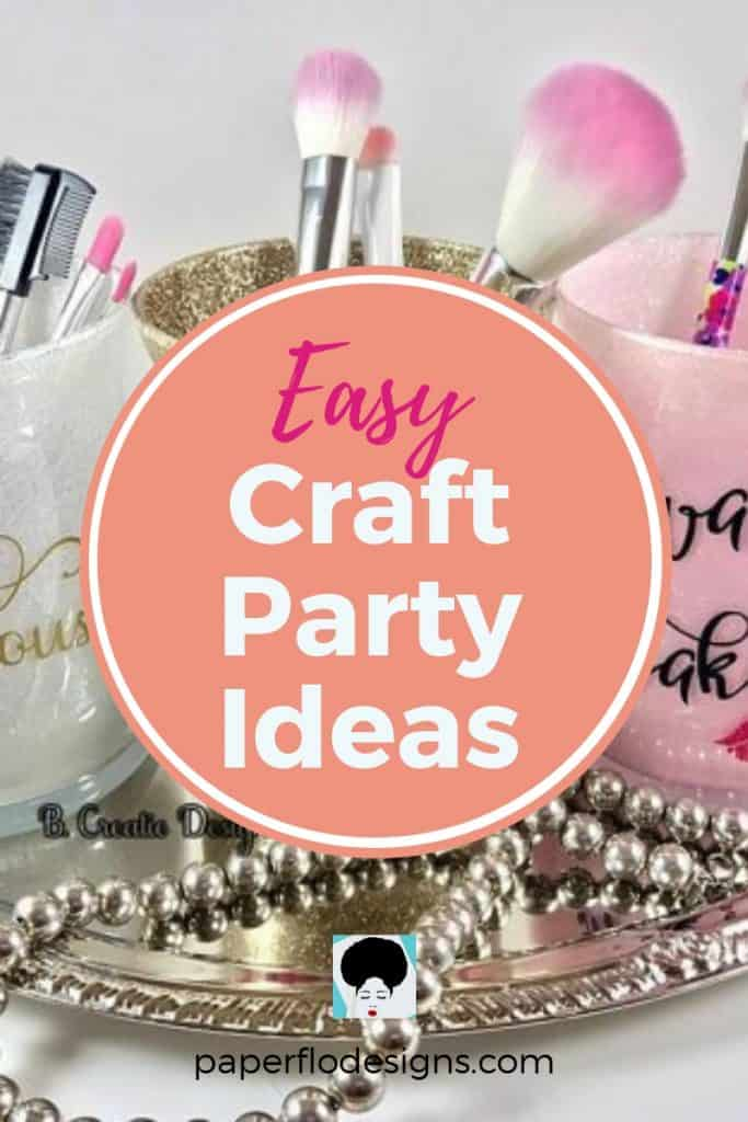 Easy Craft Party Ideas