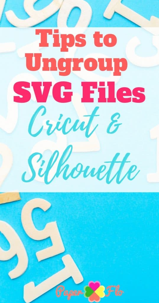 Tips to Ungroup SVG Files Cricut and Silhouette