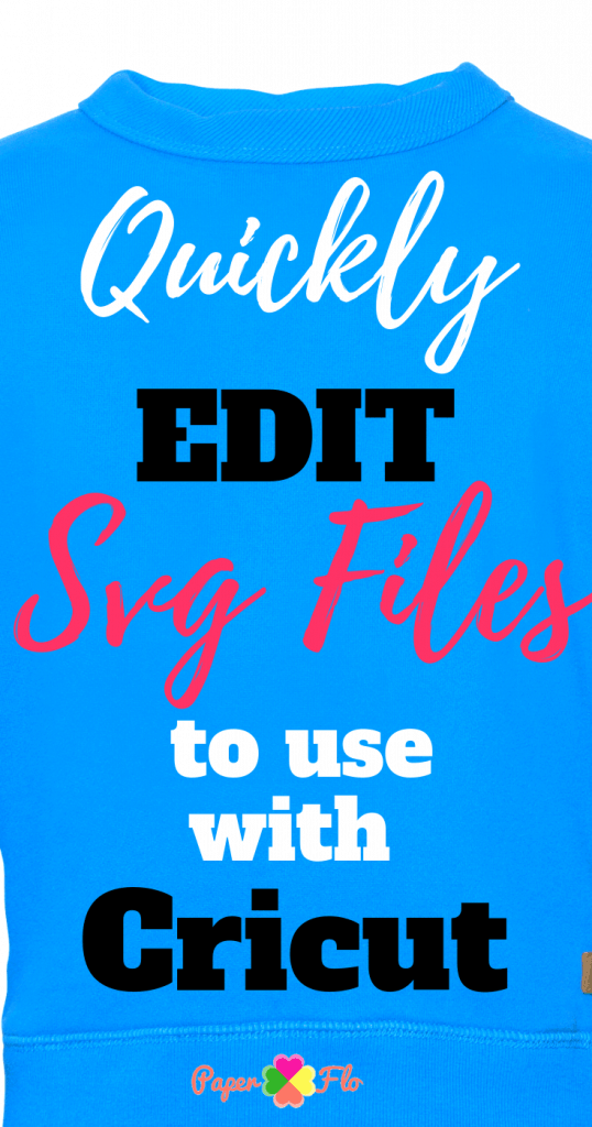 Quickly Edit svg files to use with Cricut
