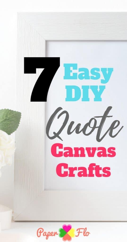 7 Easy DIY Quote Canvas Crafts
