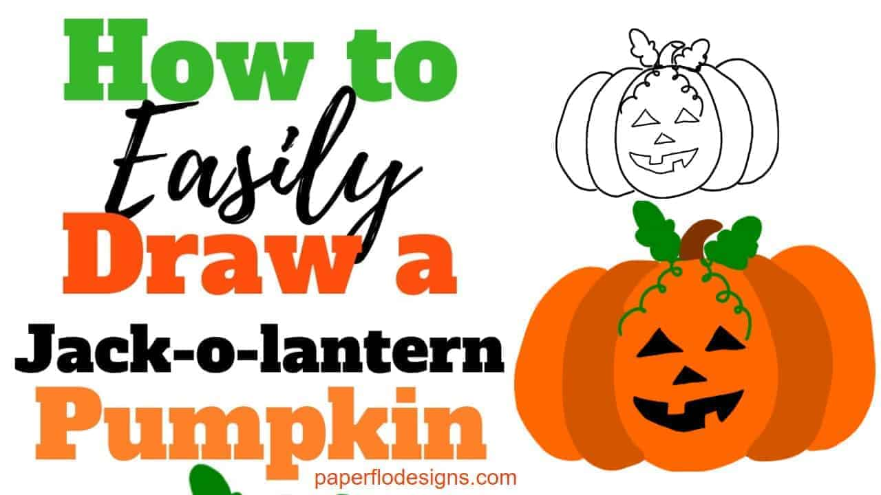 How To Draw A Halloween Pumpkin Jack O Lantern Paper Flo Designs
